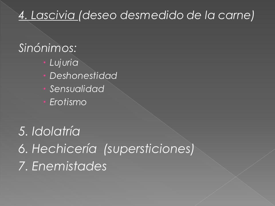 6. Hechicería (supersticiones) 7. Enemistades