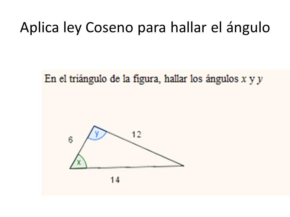 Aplica ley Coseno para hallar el ángulo