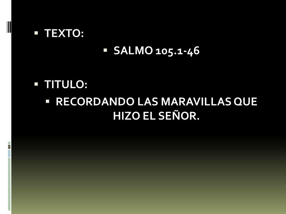 RECORDANDO LAS MARAVILLAS QUE HIZO EL SEÑOR.