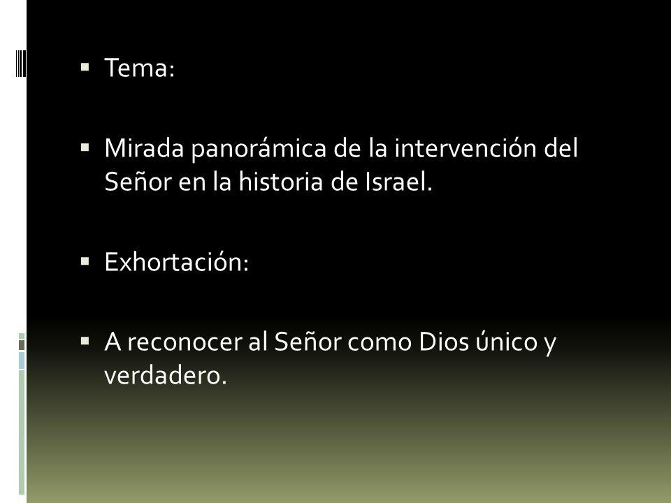 Tema: Mirada panorámica de la intervención del Señor en la historia de Israel.