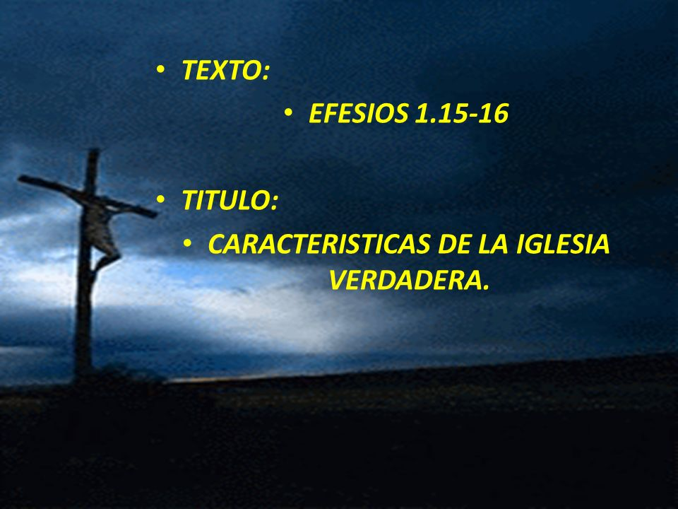 CARACTERISTICAS DE LA IGLESIA VERDADERA.