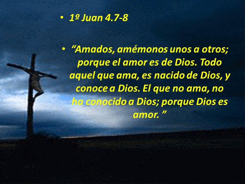 1º Juan 4.7-8