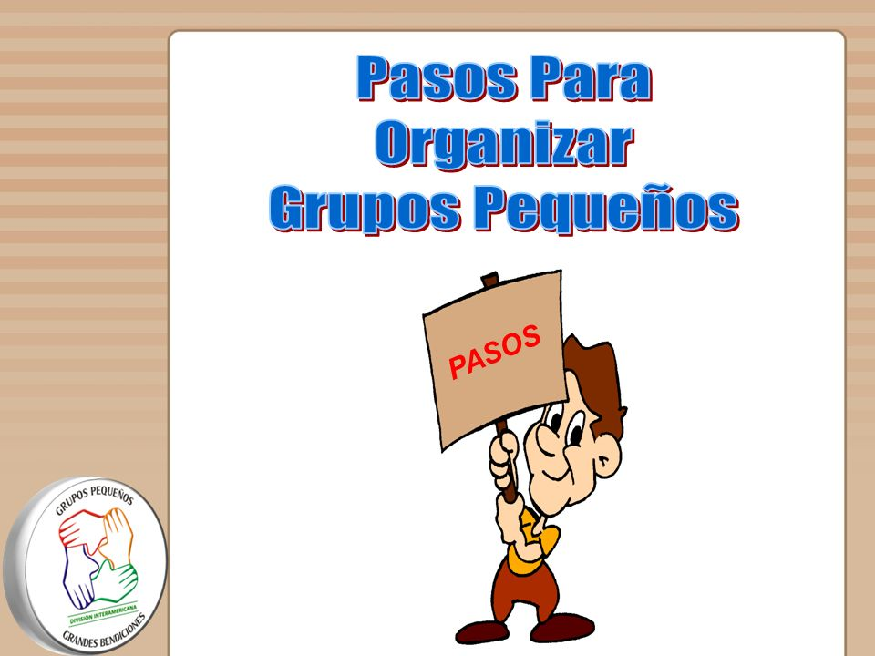 Pasos Para Organizar Grupos Pequeños PASOS