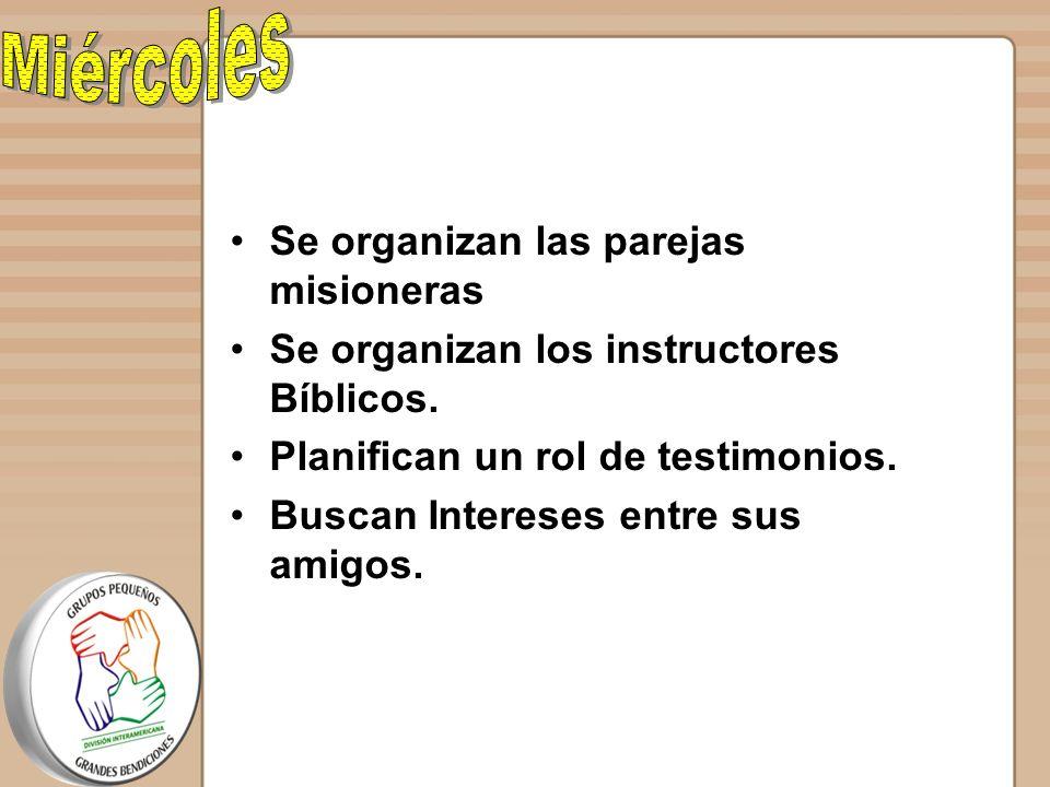 Miércoles Se organizan las parejas misioneras