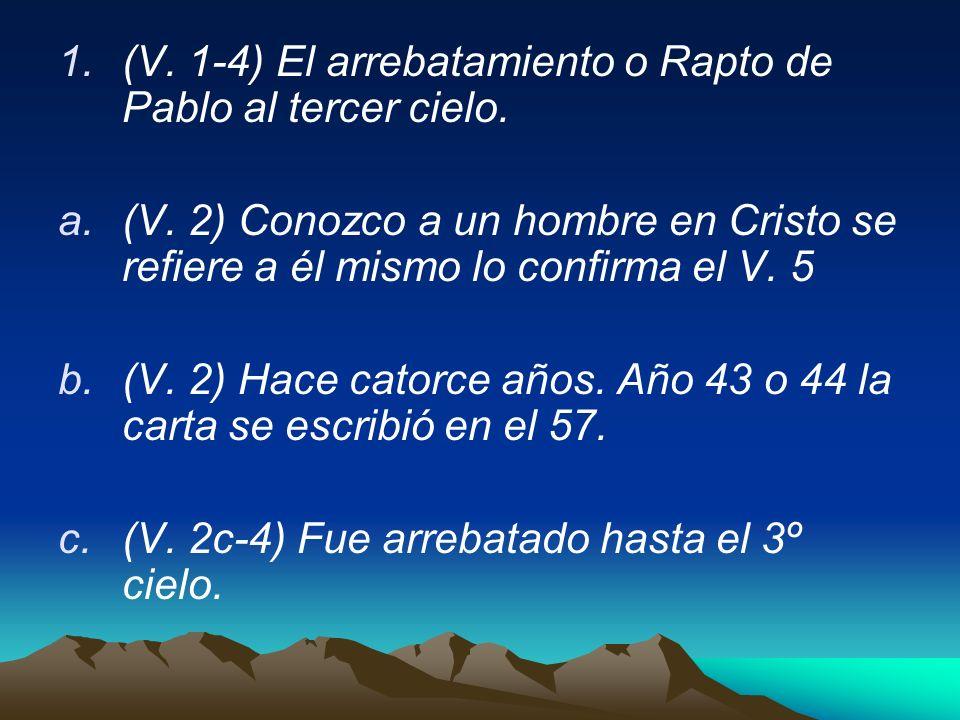 (V. 1-4) El arrebatamiento o Rapto de Pablo al tercer cielo.