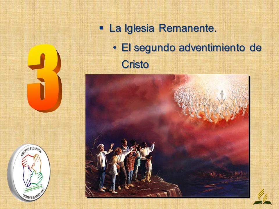 La Iglesia Remanente. El segundo adventimiento de Cristo 3