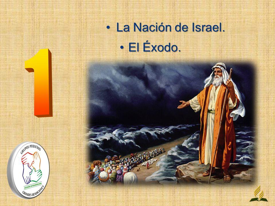 La Nación de Israel. El Éxodo. 1