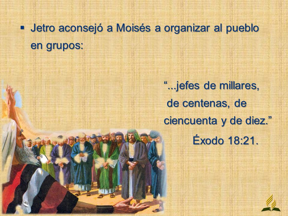 Jetro aconsejó a Moisés a organizar al pueblo en grupos: