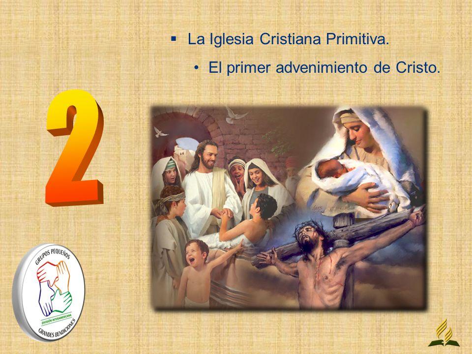 La Iglesia Cristiana Primitiva.