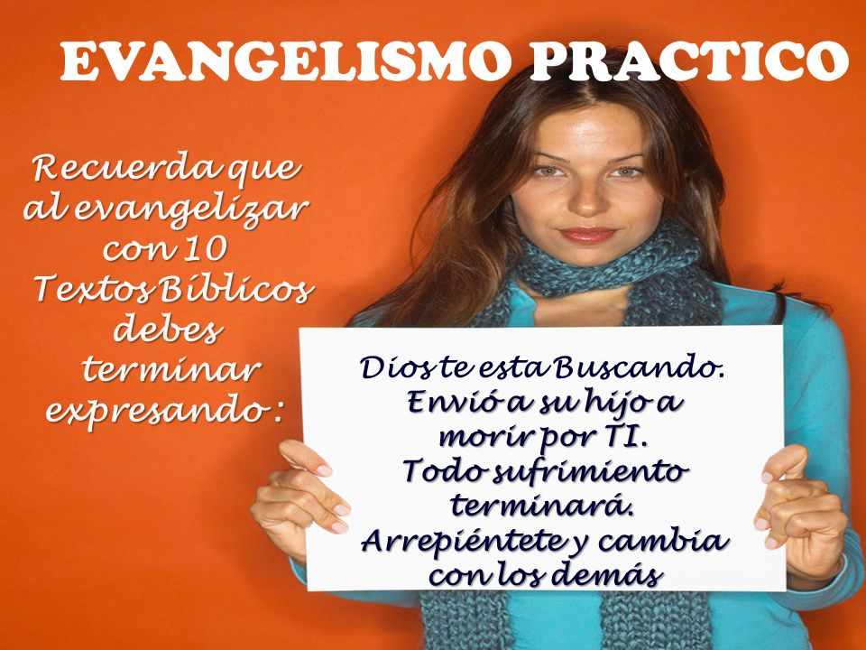 EVANGELISMO PRACTICO Recuerda que al evangelizar con 10
