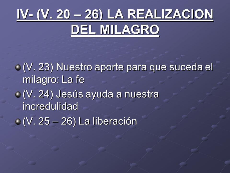 IV- (V. 20 – 26) LA REALIZACION DEL MILAGRO