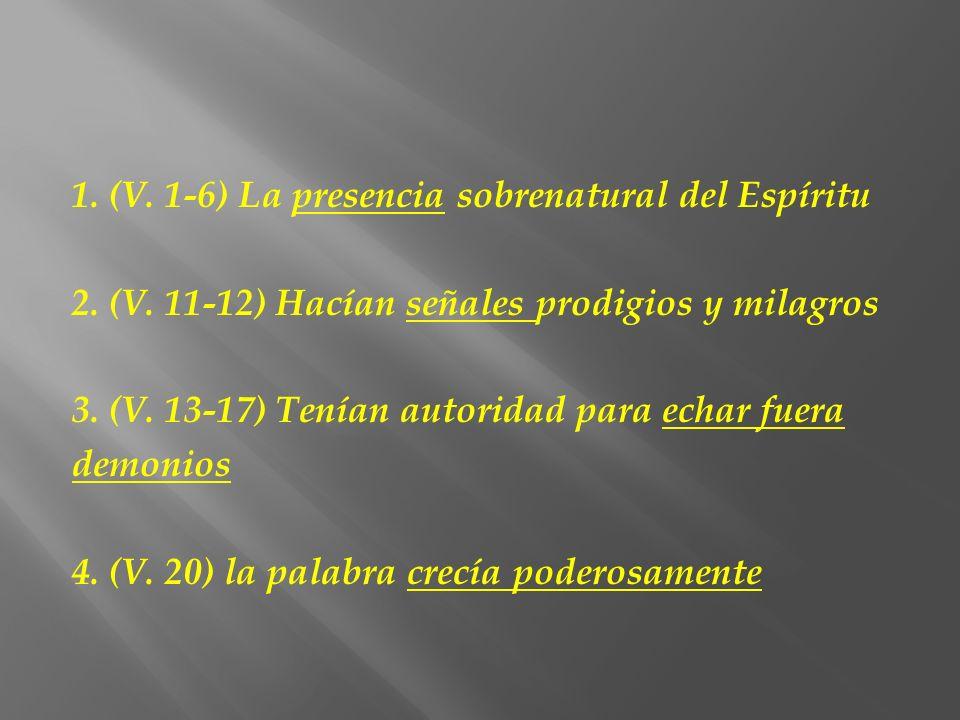1. (V. 1-6) La presencia sobrenatural del Espíritu 2. (V