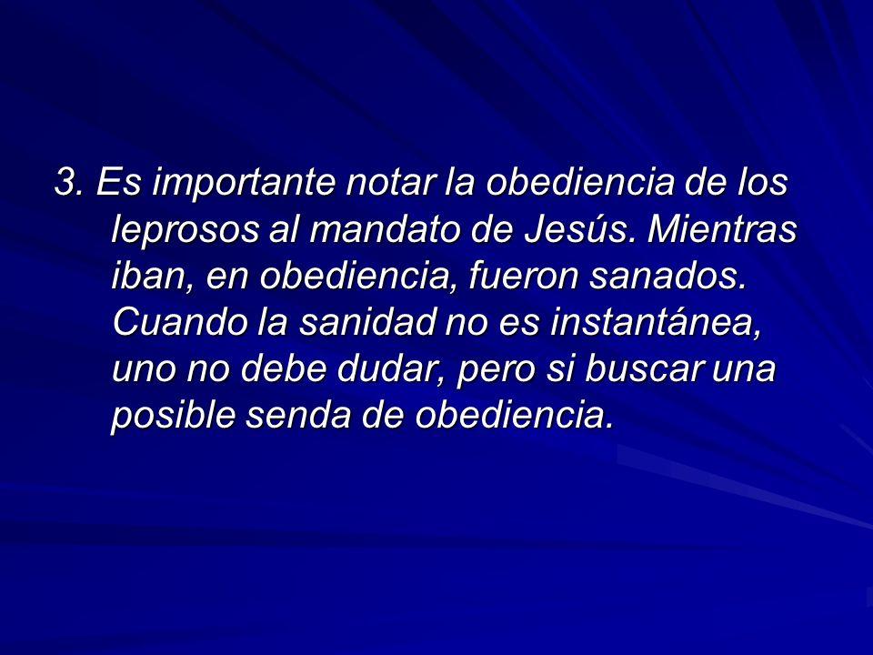 3. Es importante notar la obediencia de los leprosos al mandato de Jesús.