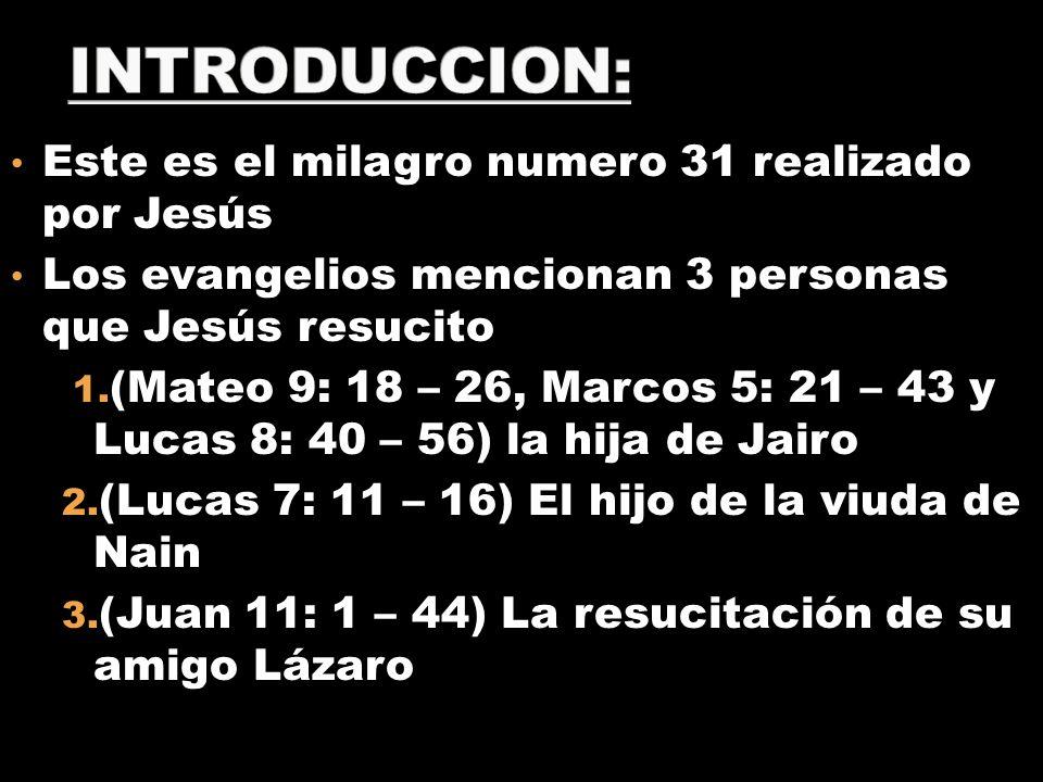 INTRODUCCION: Este es el milagro numero 31 realizado por Jesús