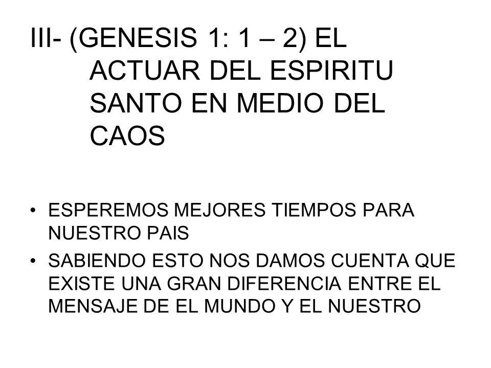 III- (GENESIS 1: 1 – 2) EL ACTUAR DEL ESPIRITU SANTO EN MEDIO DEL CAOS