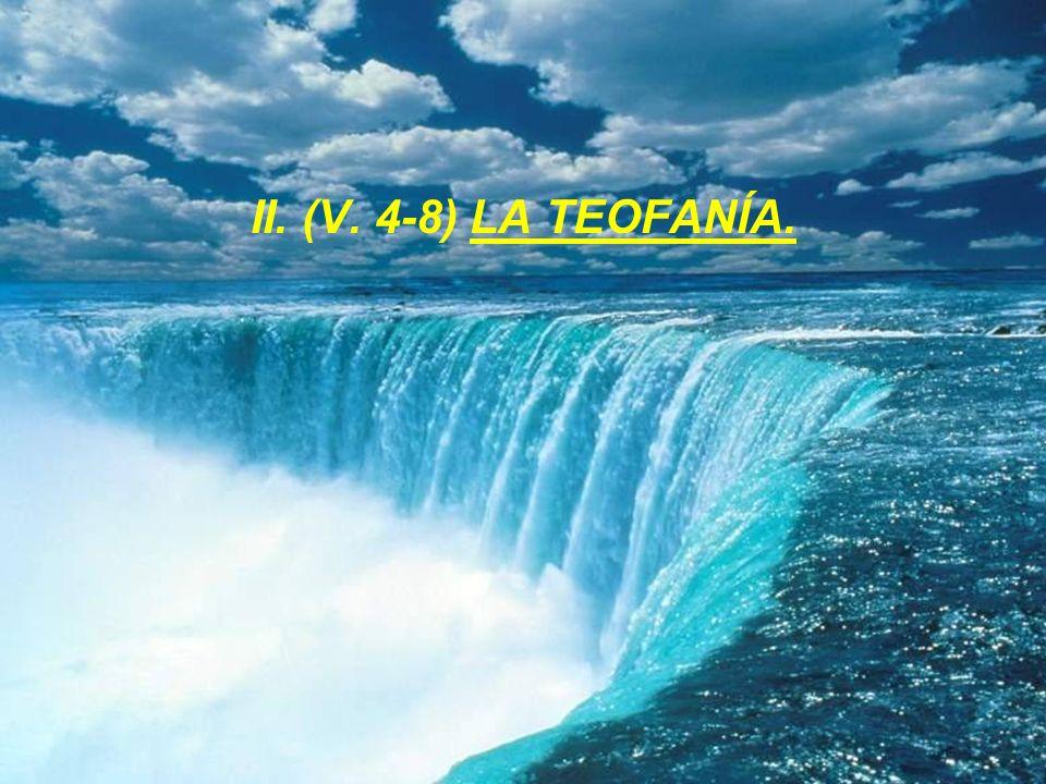 II. (V. 4-8) LA TEOFANÍA.