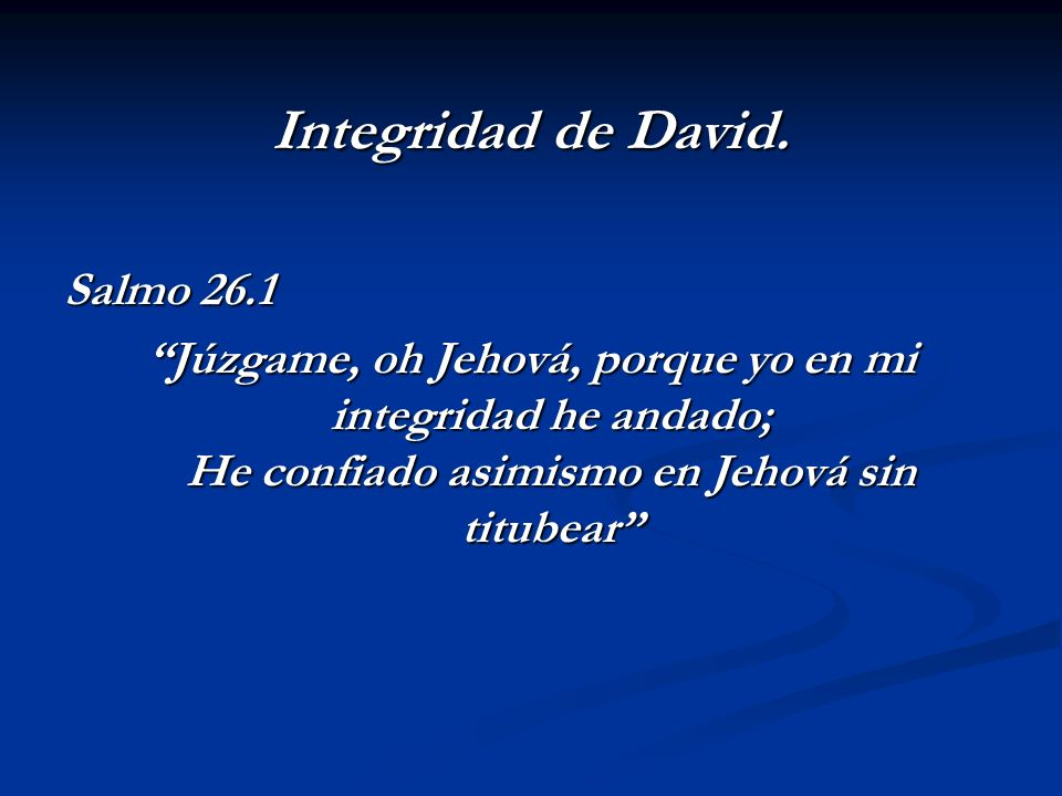 Integridad de David. Salmo 26.1