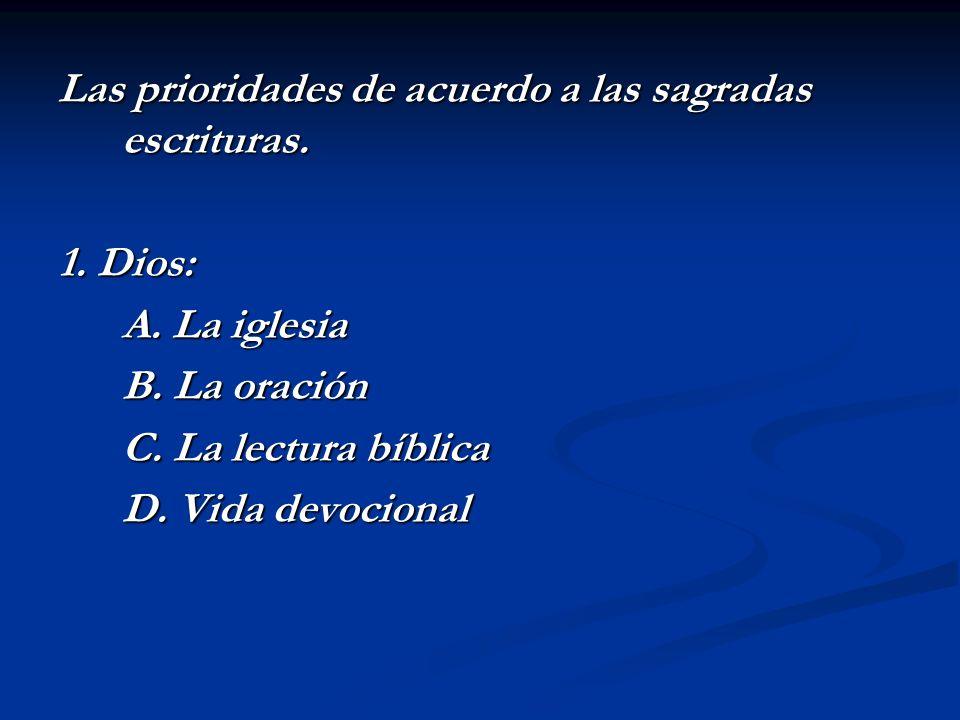 Las prioridades de acuerdo a las sagradas escrituras.