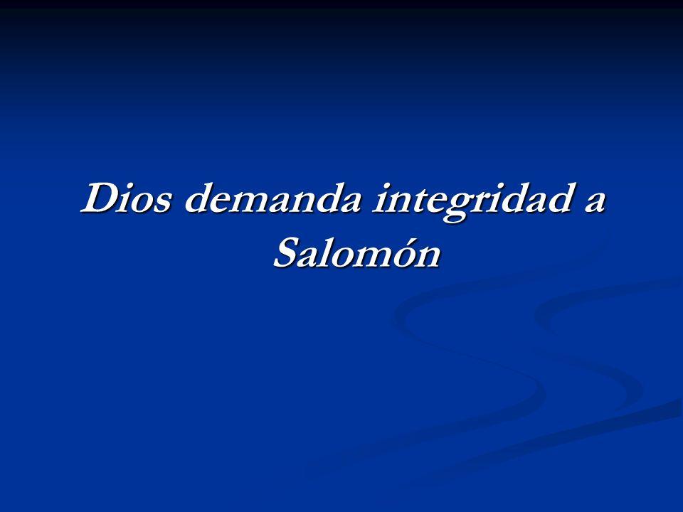 Dios demanda integridad a Salomón