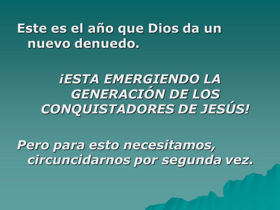 ¡ESTA EMERGIENDO LA GENERACIÓN DE LOS CONQUISTADORES DE JESÚS!