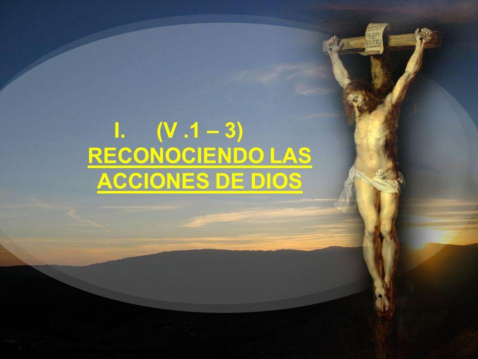 (V .1 – 3) RECONOCIENDO LAS ACCIONES DE DIOS