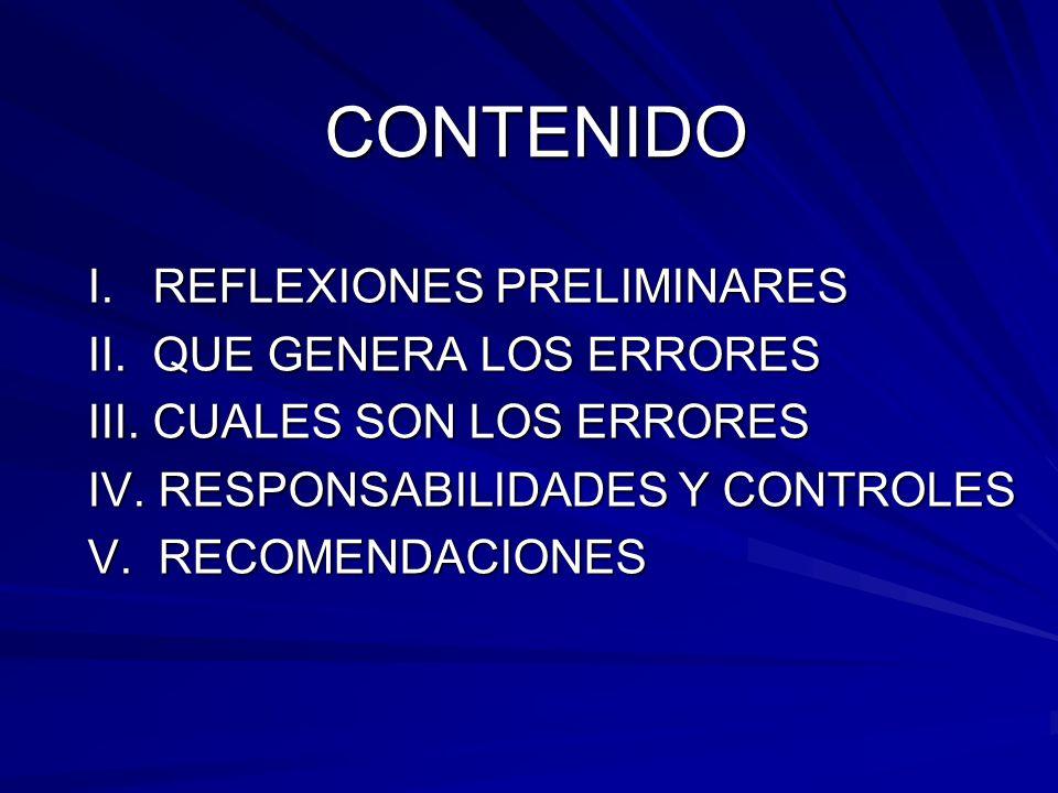 CONTENIDO I. REFLEXIONES PRELIMINARES II. QUE GENERA LOS ERRORES