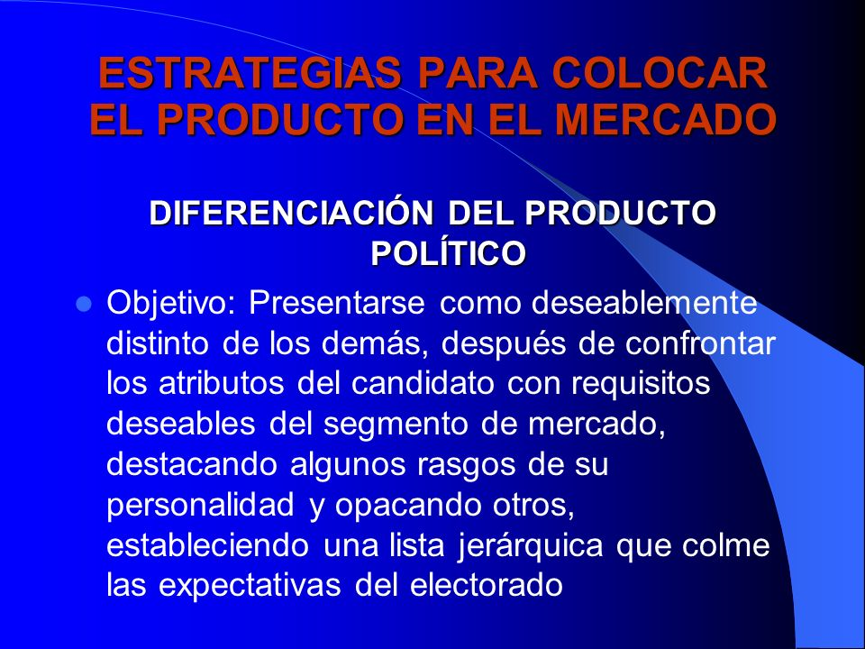 ESTRATEGIAS PARA COLOCAR EL PRODUCTO EN EL MERCADO
