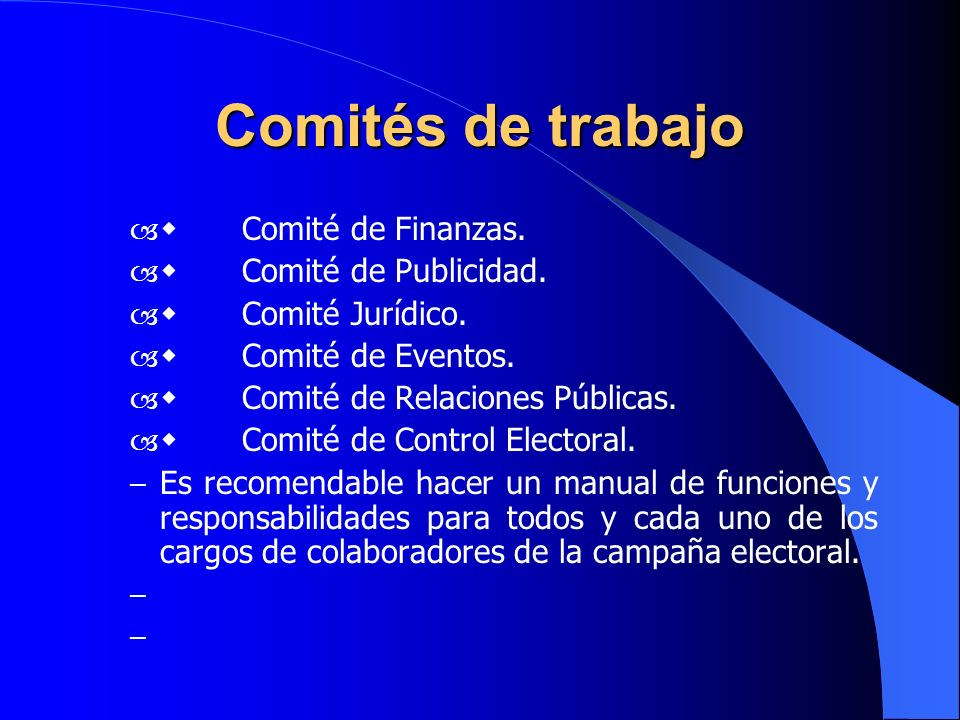 Comités de trabajo w Comité de Finanzas. w Comité de Publicidad.