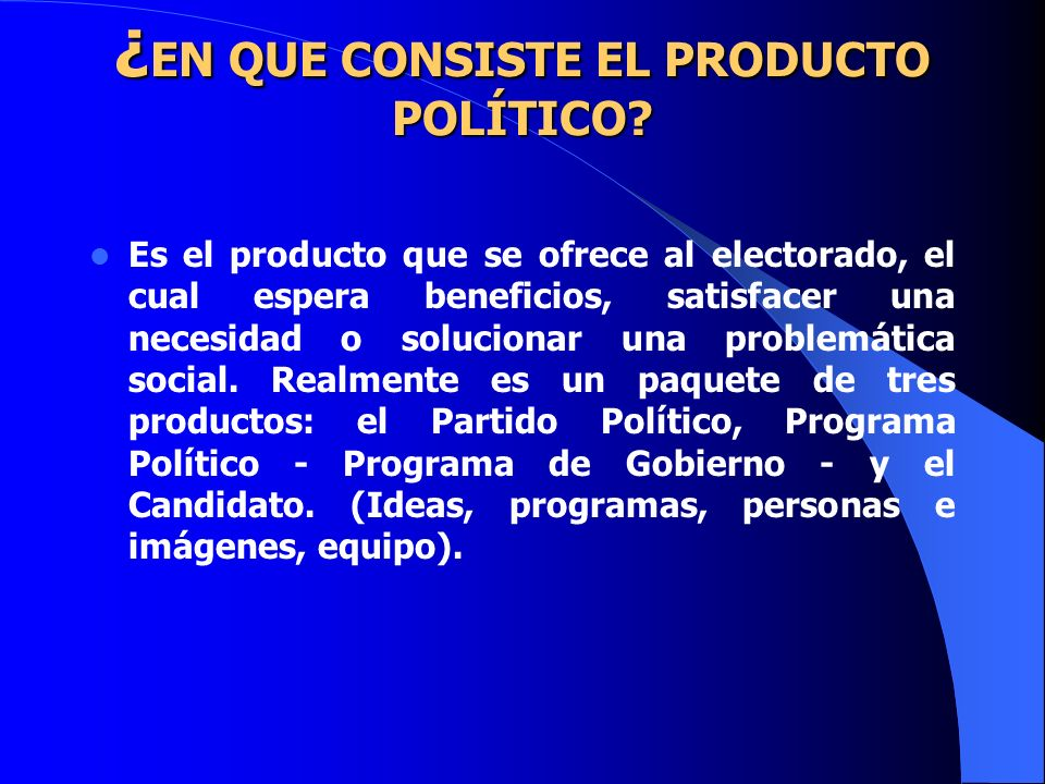 ¿EN QUE CONSISTE EL PRODUCTO POLÍTICO
