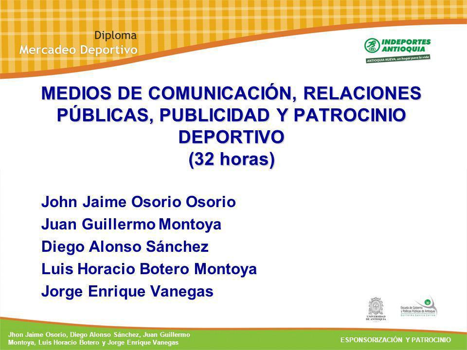 MEDIOS DE COMUNICACIÓN, RELACIONES PÚBLICAS, PUBLICIDAD Y PATROCINIO DEPORTIVO (32 horas)