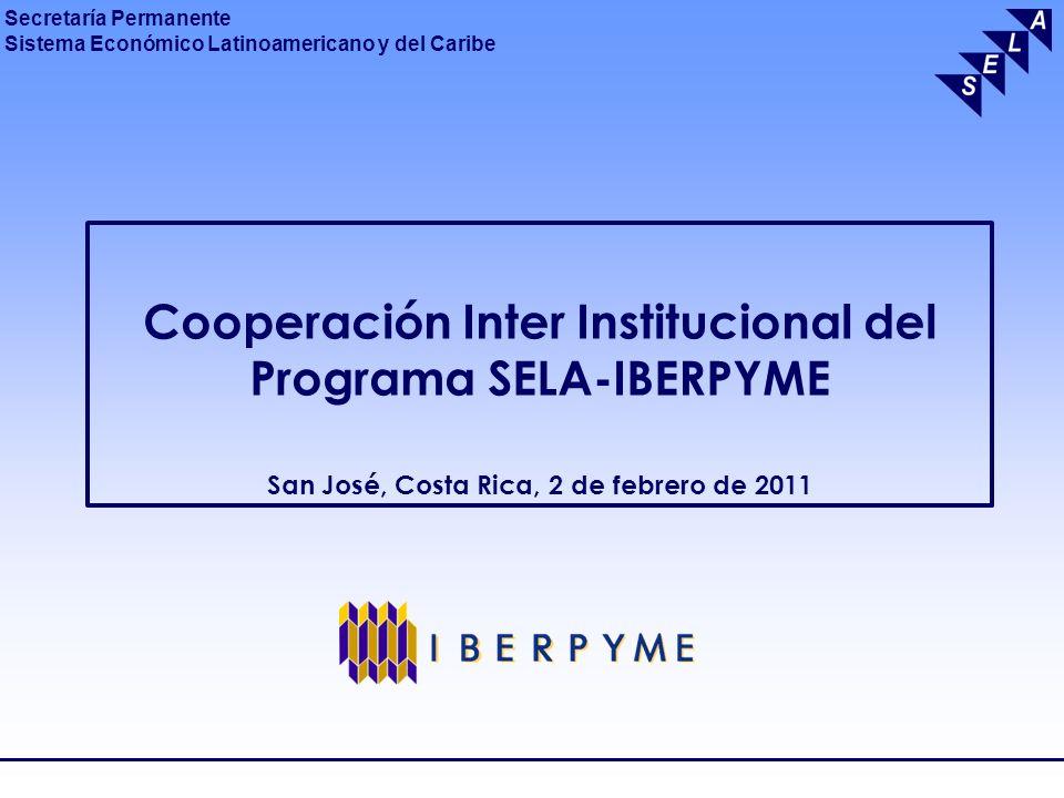 Cooperación Inter Institucional del Programa SELA-IBERPYME San José, Costa Rica, 2 de febrero de 2011