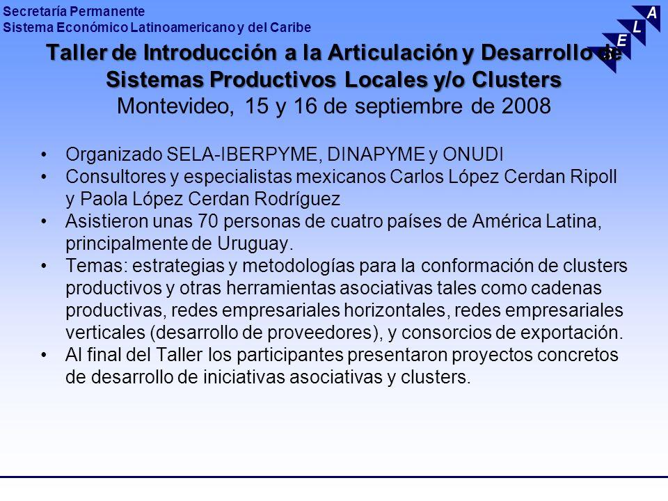 Taller de Introducción a la Articulación y Desarrollo de Sistemas Productivos Locales y/o Clusters Montevideo, 15 y 16 de septiembre de 2008