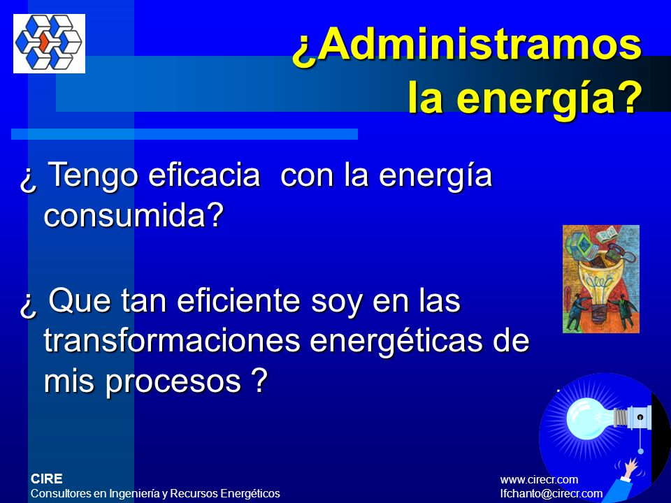 ¿Administramos la energía ¿ Tengo eficacia con la energía consumida