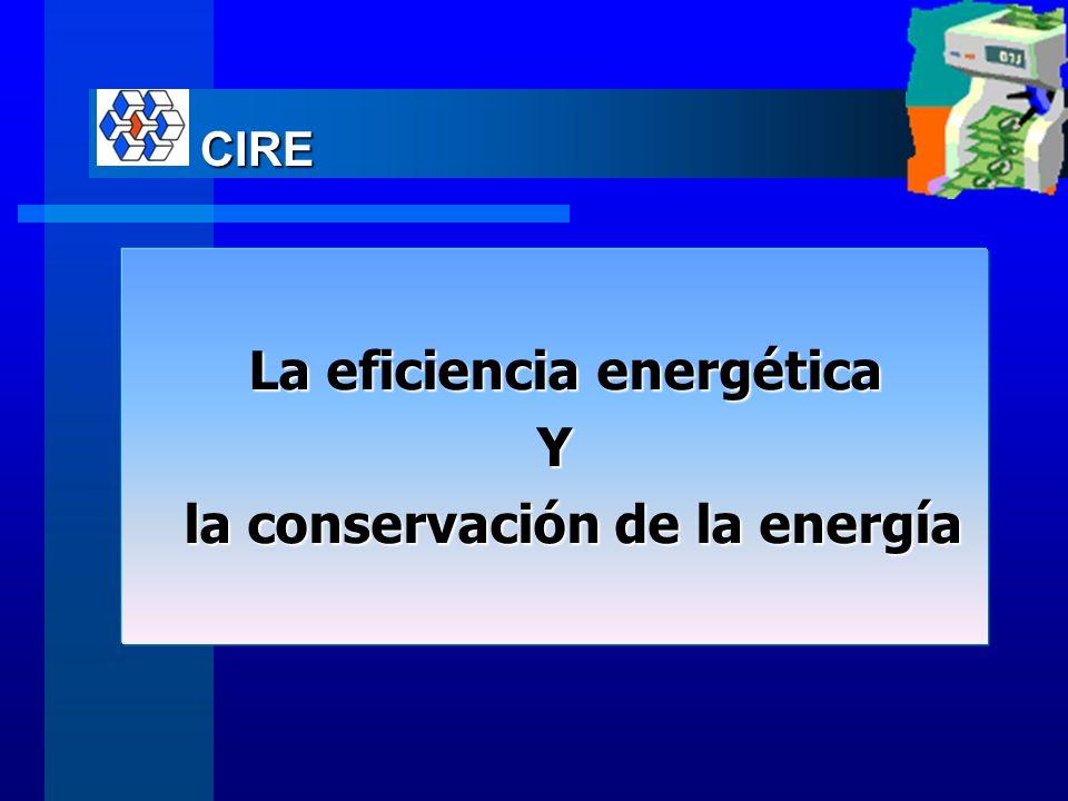 La eficiencia energética la conservación de la energía