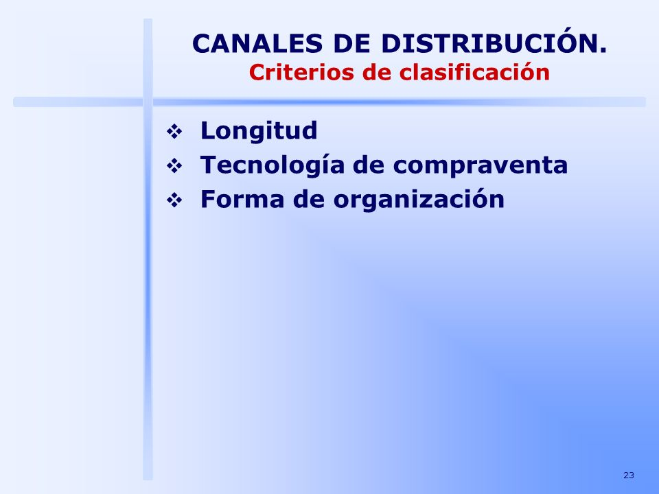 CANALES DE DISTRIBUCIÓN. Criterios de clasificación