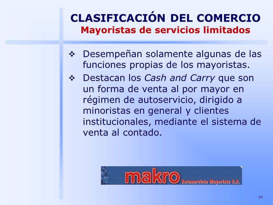 CLASIFICACIÓN DEL COMERCIO Mayoristas de servicios limitados