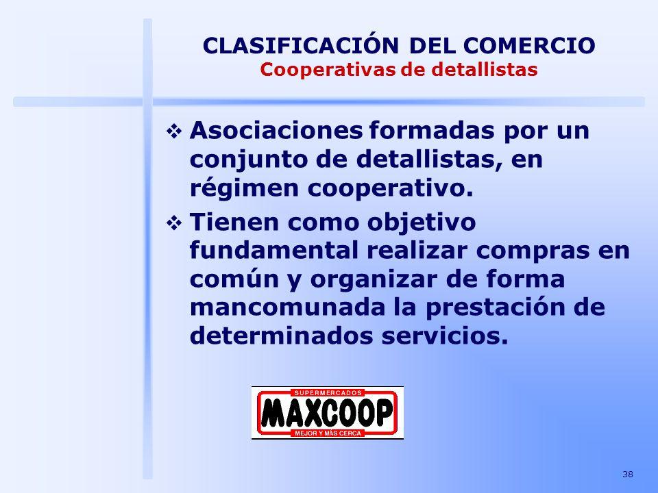 CLASIFICACIÓN DEL COMERCIO Cooperativas de detallistas