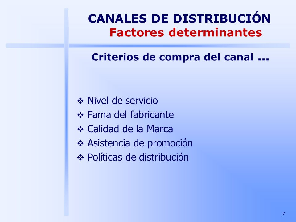 CANALES DE DISTRIBUCIÓN Factores determinantes