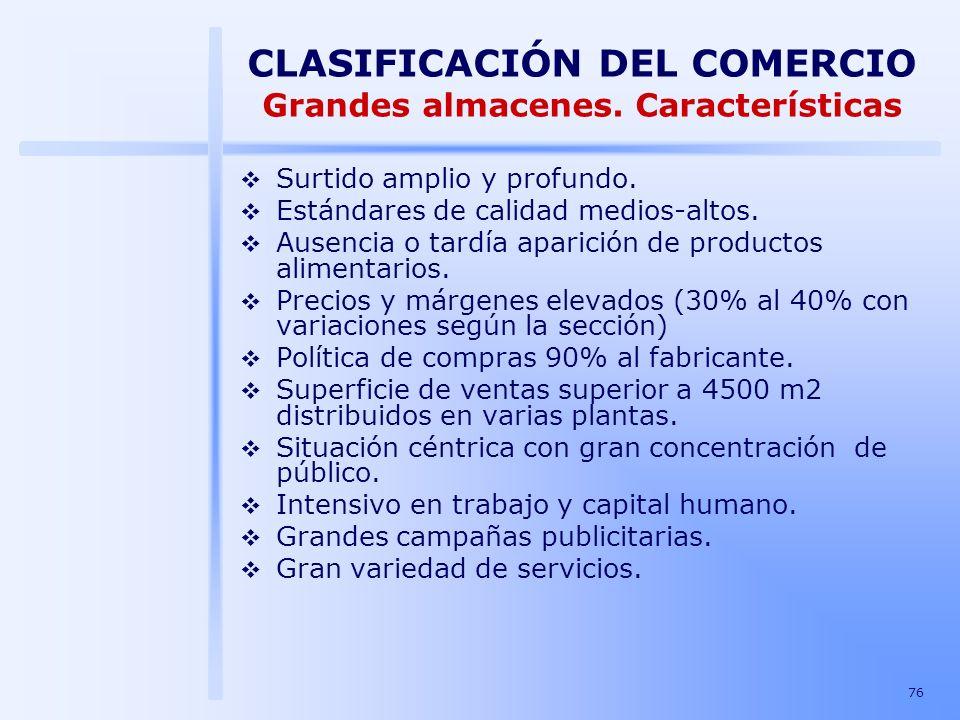 CLASIFICACIÓN DEL COMERCIO Grandes almacenes. Características