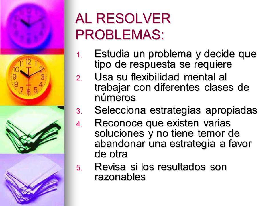 AL RESOLVER PROBLEMAS:
