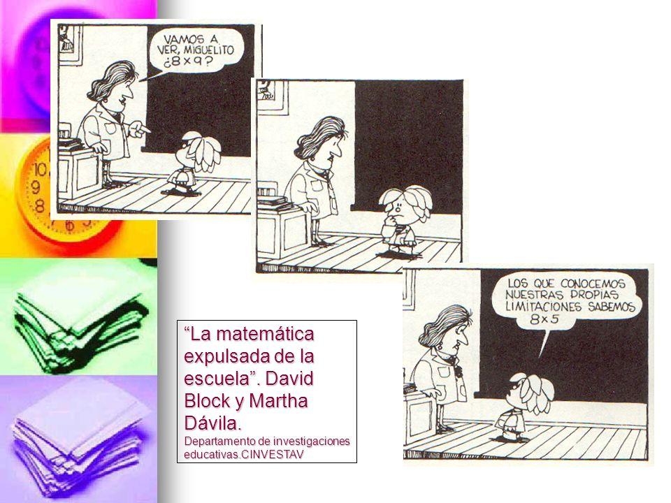 La matemática expulsada de la escuela . David Block y Martha Dávila
