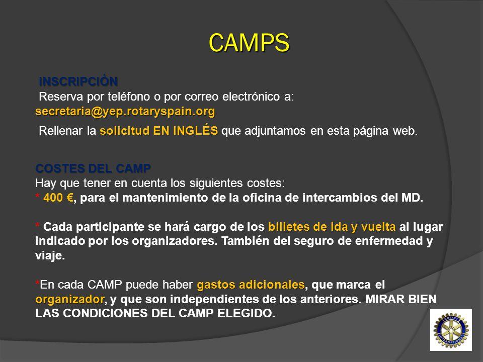 CAMPS Reserva por teléfono o por correo electrónico a: secretaria@yep.rotaryspain.org. INSCRIPCIÓN.