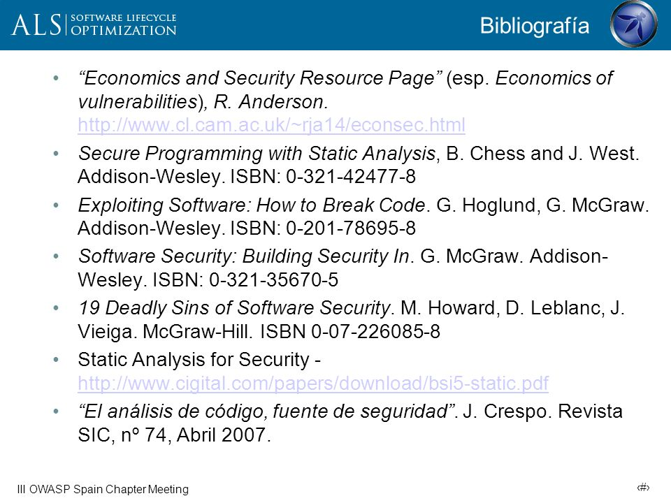 Bibliografía Economics and Security Resource Page (esp. Economics of vulnerabilities), R. Anderson. http://www.cl.cam.ac.uk/~rja14/econsec.html.