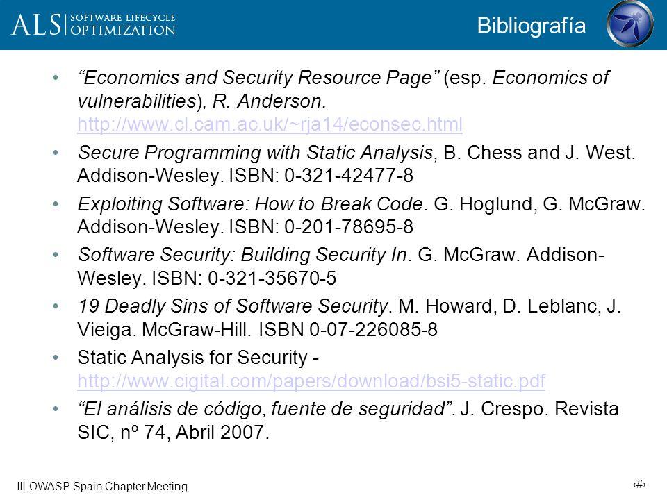 Bibliografía Economics and Security Resource Page (esp. Economics of vulnerabilities), R. Anderson. http://www.cl.cam.ac.uk/~rja14/econsec.html.