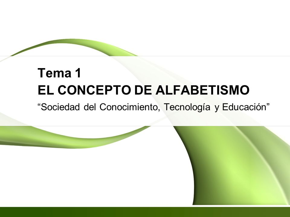Tema 1 EL CONCEPTO DE ALFABETISMO