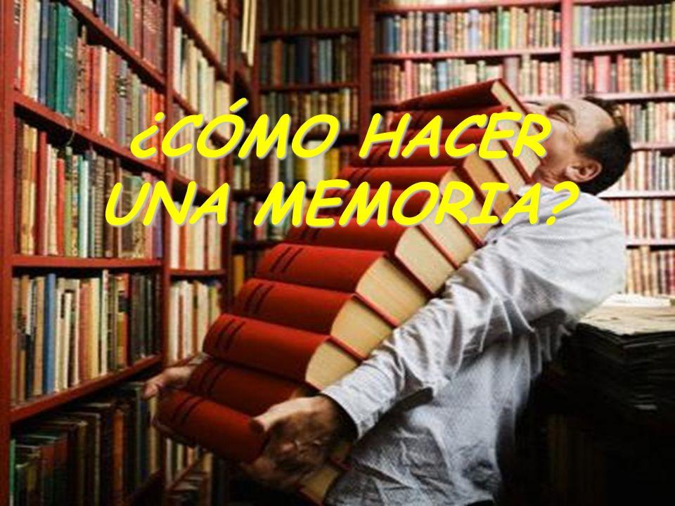 ¿CÓMO HACER UNA MEMORIA