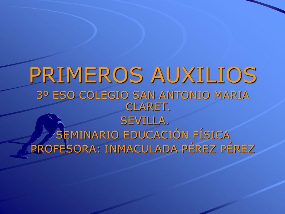 PRIMEROS AUXILIOS 3º ESO COLEGIO SAN ANTONIO MARIA CLARET. SEVILLA.