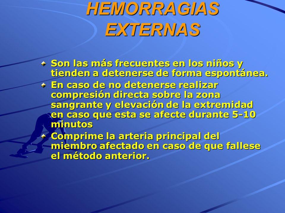 HEMORRAGIAS EXTERNAS Son las más frecuentes en los niños y tienden a detenerse de forma espontánea.