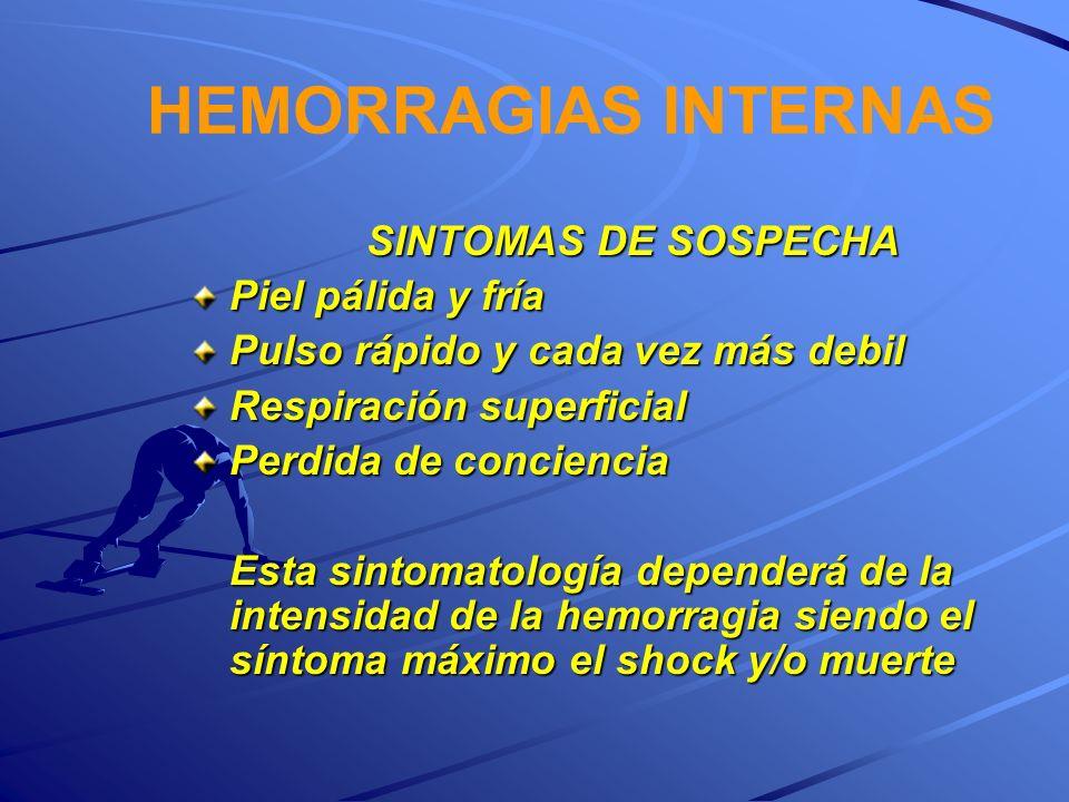 HEMORRAGIAS INTERNAS SINTOMAS DE SOSPECHA Piel pálida y fría