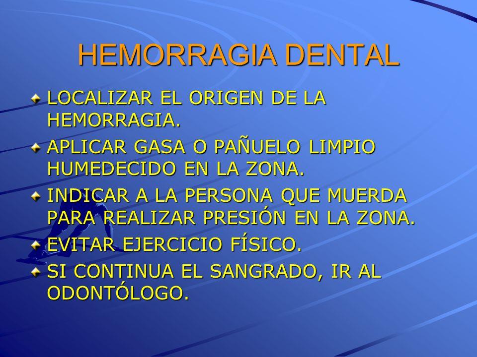 HEMORRAGIA DENTAL LOCALIZAR EL ORIGEN DE LA HEMORRAGIA.